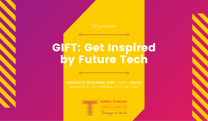 GIFT - Get Inspired by Future Tech X Biennale Tecnologia 2020